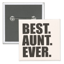 Square Button with Best. Aunt. Ever. design