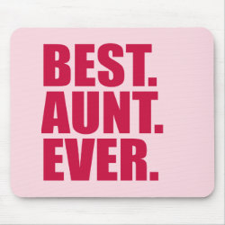 Mousepad with Best. Aunt. Ever. (pink) design