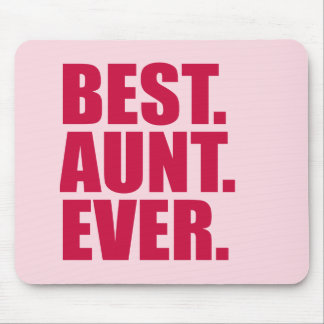 Best. Aunt. Ever. (pink) Mouse Pad