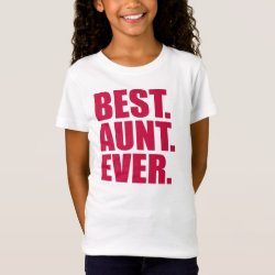 Girls' Fine Jersey T-Shirt with Best. Aunt. Ever. (pink) design