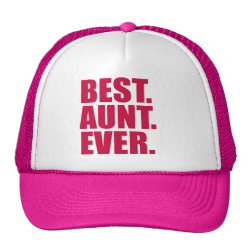 Trucker Hat with Best. Aunt. Ever. (pink) design