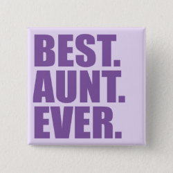 Square Button with Best. Aunt. Ever. (purple) design