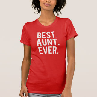 Best Aunt Ever Shirt - Funny Womens shirt