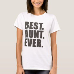 Women's Basic T-Shirt with Best. Aunt. Ever. design