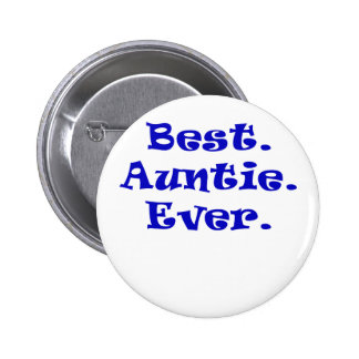 Best Auntie Ever Pinback Button
