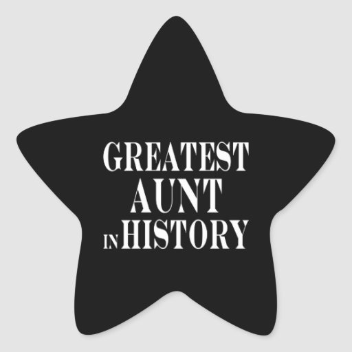 Best Aunts : Greatest Aunt in History Star Stickers