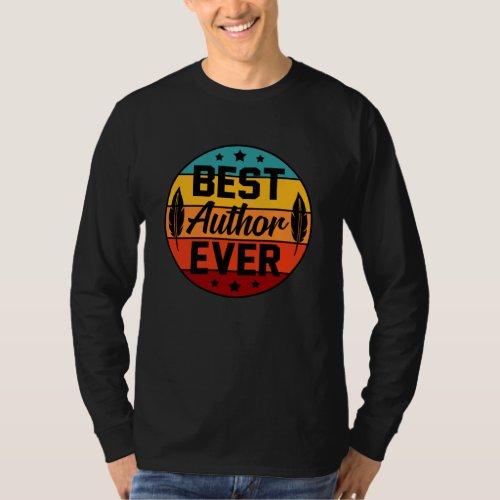 Best Author Ever Writer Novel Mystery Story T_Shirt