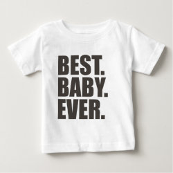 Baby Fine Jersey T-Shirt with Best. Baby. Ever. design