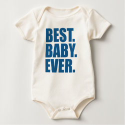 Infant Organic Creeper with Best. Baby. Ever. (blue) design