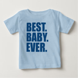 Baby Fine Jersey T-Shirt with Best. Baby. Ever. (blue) design