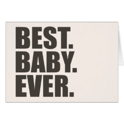 Greeting Card with Best. Baby. Ever. design