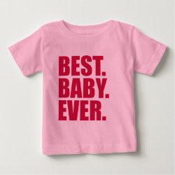 Baby Fine Jersey T-Shirt with Best. Baby. Ever. (pink) design