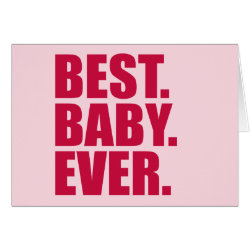 Greeting Card with Best. Baby. Ever. (pink) design