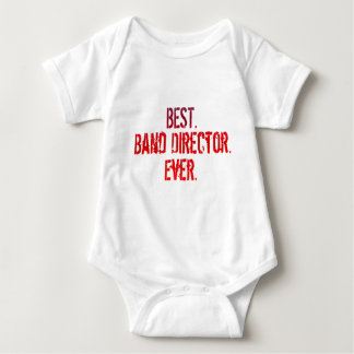 Best. Band Director. Ever. Baby Bodysuit