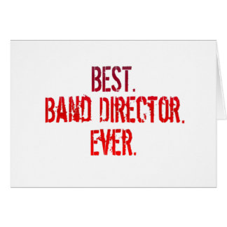 Best. Band Director. Ever. Card