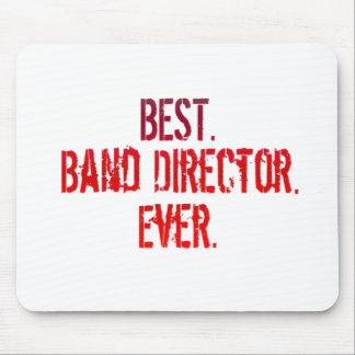 Best. Band Director. Ever. Mouse Pads
