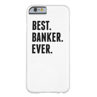 Best Banker Ever Barely There iPhone 6 Case