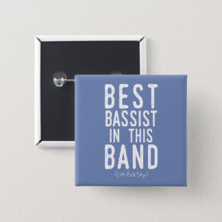 Best Bassist (probably) (wht) Pinback Button