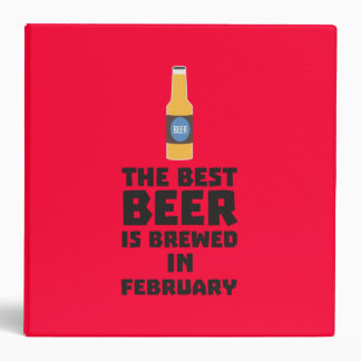 Best Beer is brewed in February Z4i8g 3 Ring Binder