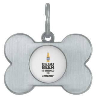Best Beer is brewed in January Zxe8k Pet ID Tag