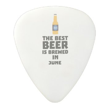 Best Beer Is Brewed In June Z1u77 Polycarbonate Guitar Pick by i_love_cotton at Zazzle