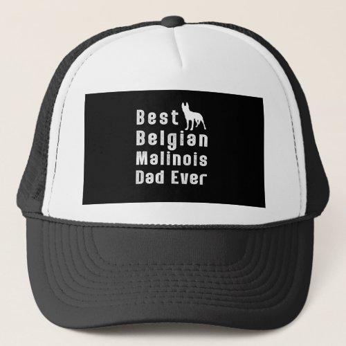 Best Belgian Malinois Dad Ever Trucker Hat