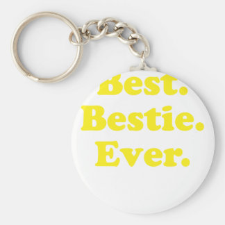 Best Bestie Ever Keychains