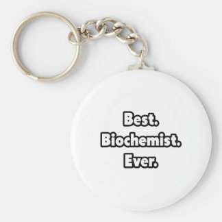 Best. Biochemist. Ever. Keychain