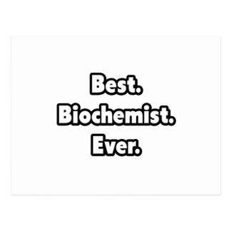 Best Biochemist Ever Post Cards