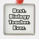 Best. Biology Teacher. Ever. Ornament