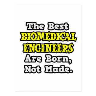 Best Biomedical Engineers Are Born, Not Made Post Cards