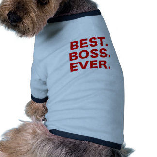 Best Boss Ever Pet Clothes