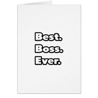 Best. Boss. Ever. Greeting Cards