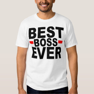 BEST BOSS EVER T SHIRT