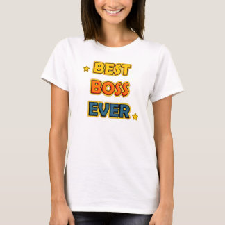 Best boss Ever T-Shirt