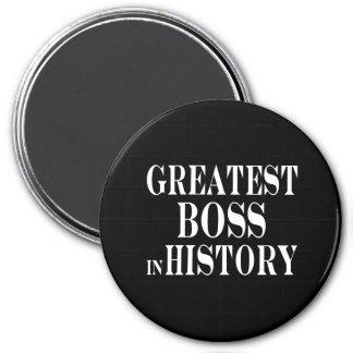 Best Bosses : Greatest Boss in History Refrigerator Magnet