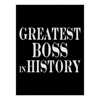 Best Bosses : Greatest Boss in History Posters