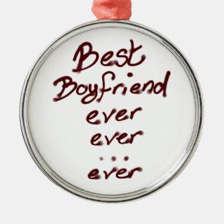Best boyfriend ever metal ornament
