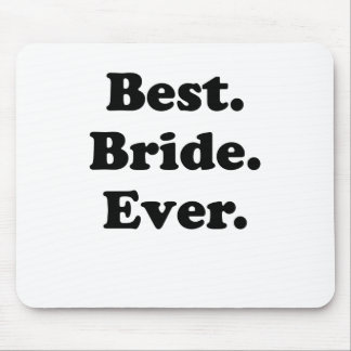 Best Bride Ever Mouse Pad