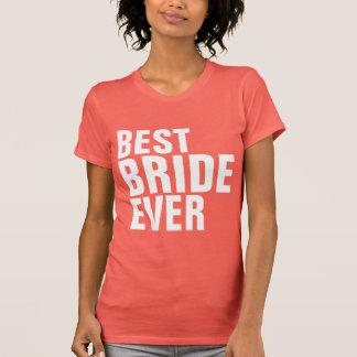 Best Bride Ever T Shirt