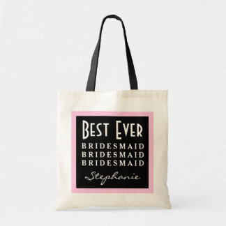 Best Bridesmaid Ever Any Sentiment A06 Pink Tote Bag