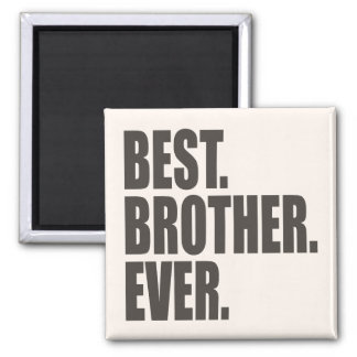 Best. Brother. Ever. 2 Inch Square Magnet