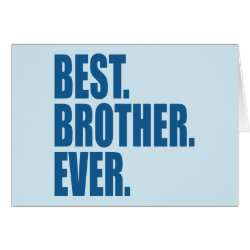 Greeting Card with Best. Brother. Ever. (blue) design