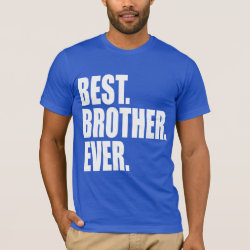 Men's Basic American Apparel T-Shirt with Best. Brother. Ever. (blue) design