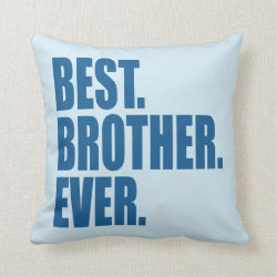 Cotton Throw Pillow with Best. Brother. Ever. (blue) design