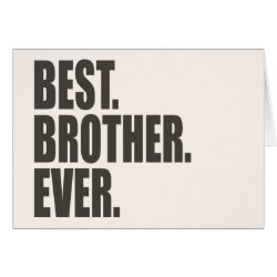 Greeting Card with Best. Brother. Ever. design