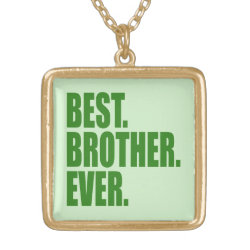 Square Gold-colored Necklace with Best. Brother. Ever. (green) design
