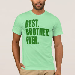 Men's Basic American Apparel T-Shirt with Best. Brother. Ever. (green) design