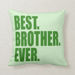 Cotton Throw Pillow with Best. Brother. Ever. (green) design