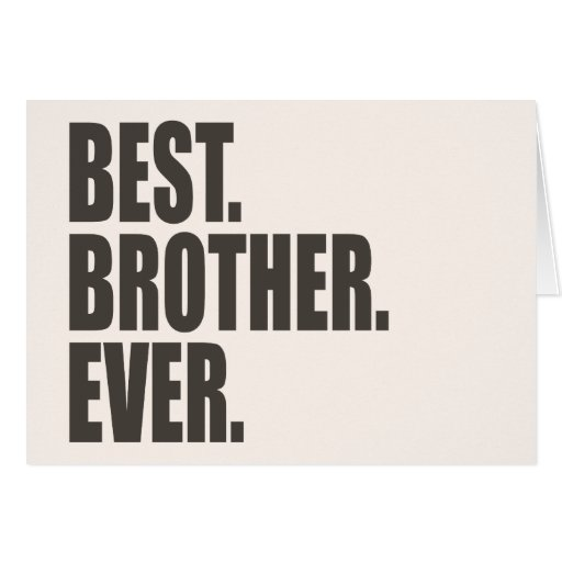 Best brother ever greeting card zazzle for Best holiday cards ever